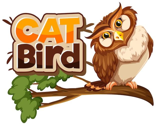 Búho en personaje de dibujos animados de rama con banner de fuente cat bird aislado