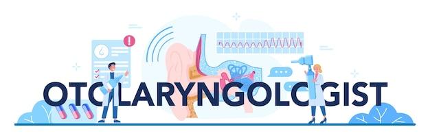 Cabecera tipográfica otorrinolaringólogo. concepto de salud, idea de médico otorrinolaringólogo que se preocupa por la salud del paciente.