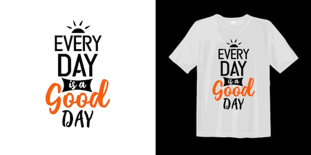 Cada día es un buen día palabras inspiradoras letras camiseta