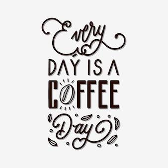 Cada día es una cita de letras de la mano del día del café