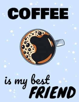 El café es mi mejor amigo escribiendo con una taza de café. dibujado a mano de dibujos animados