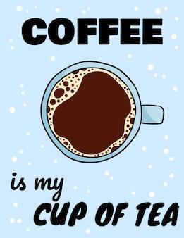 El café es mi taza de té con letras de café. dibujado a mano de dibujos animados