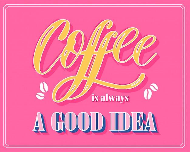 El café es siempre una buena idea letras