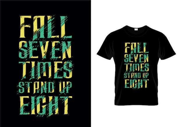 Caída siete veces levántese ocho citas de la tipografía t shirt