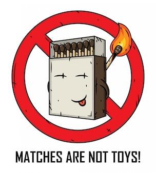 Caja de fósforos de dibujos animados. los partidos no son juguetes.