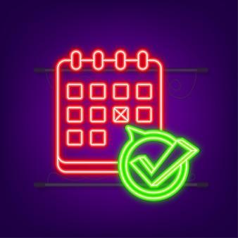 Calendario con marca de verificación o tic. icono de neón. fecha aprobada o programada. ilustración de stock vectorial.
