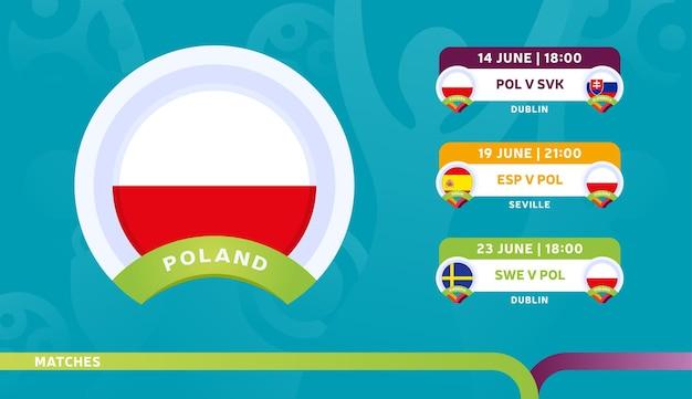 Calendario de partidos de la selección nacional de polonia en la fase final del campeonato de fútbol 2020. ilustración de partidos de fútbol 2020.
