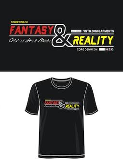 Camiseta de diseño de tipografía de fantasía y realidad