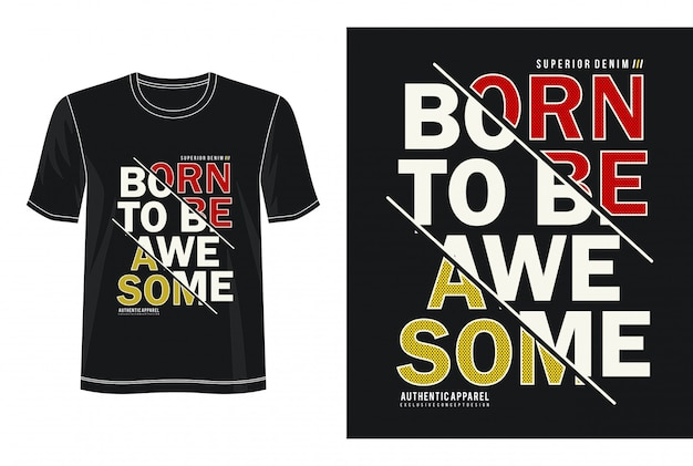 Camiseta de diseño de tipografía nacido para ser impresionante