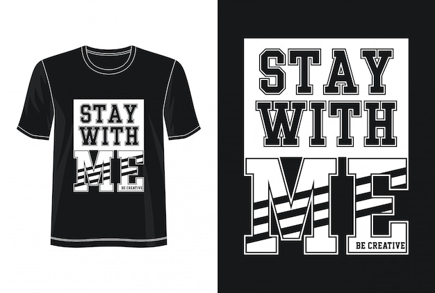 Camiseta de diseño tipográfico stay with me