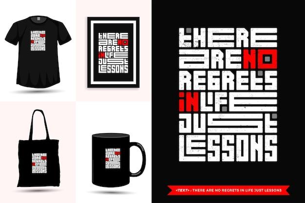 Camiseta de inspiración de cita tipográfica no hay arrepentimientos en la vida, solo lecciones. plantilla de diseño vertical de letras de tipografía