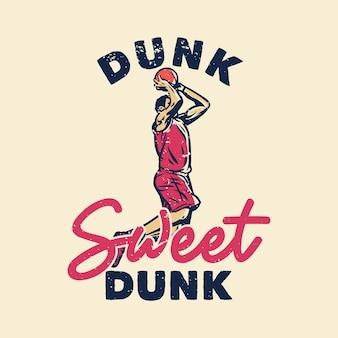 Camiseta lema tipografía dunk sweet dunk con jugador de baloncesto haciendo slam dunk vintage ilustración