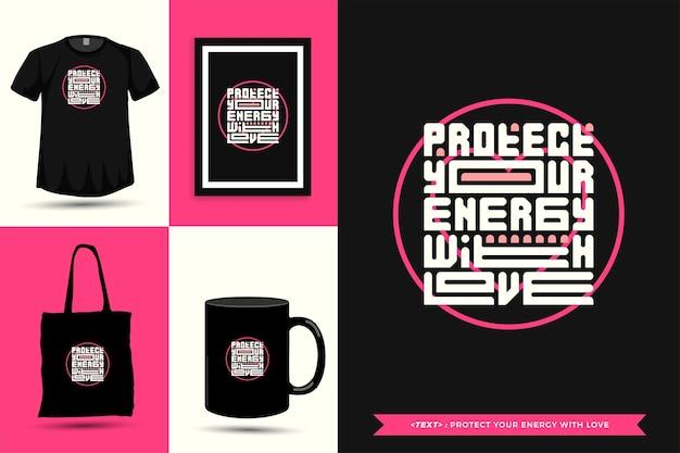 La camiseta de la motivación de la cita de la tipografía de moda protege su energía con amor por la impresión. cartel de plantilla de diseño vertical de letras tipográficas, taza, bolso de mano, ropa y mercancía