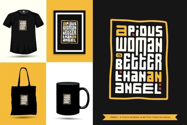 Camiseta con motivo de cita tipográfica una mujer piadosa es mejor que un ángel para imprimir. cartel de plantilla de diseño vertical de letras tipográficas, taza, bolso de mano, ropa y mercancía