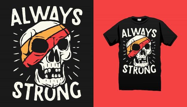 Camiseta siempre fuerte del cráneo