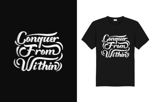 Camiseta tipografía conquer from inside