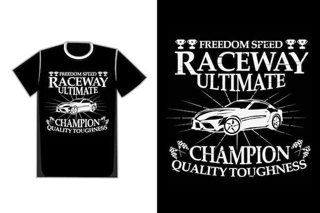 Camiseta tipografía pista de carreras campeón silueta coche velocidad vintage
