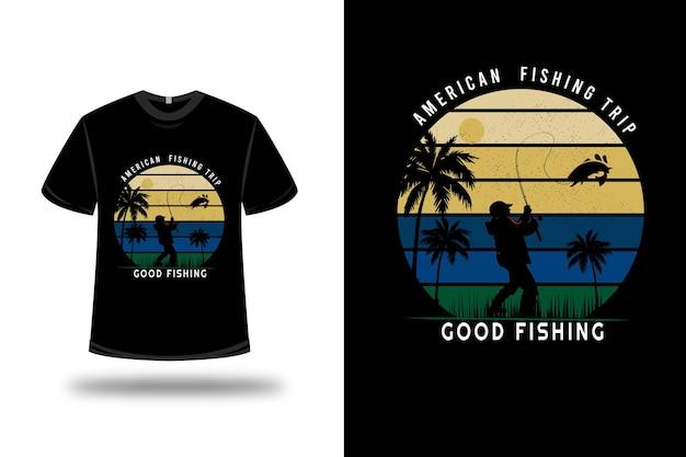 Camiseta viaje de pesca americana buena pesca en naranja, amarillo y verde