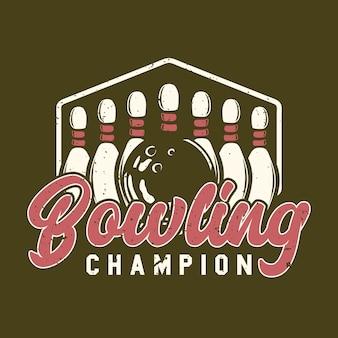 Campeón de bolos de diseño de logotipo con bola de bolos y bolos ilustración vintage
