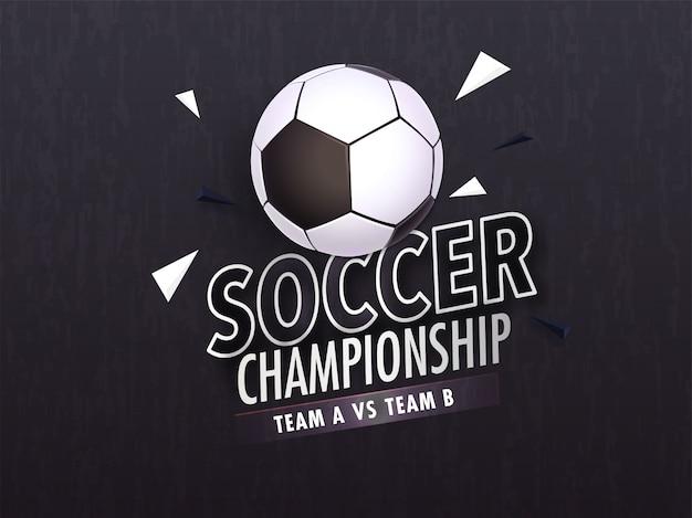Campeonato de fútbol diseño de letras con ilustración de balón de fútbol