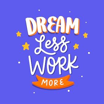 Cartel de cita de letras sueño motivador menos trabajo más