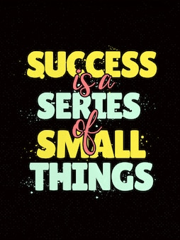 Cartel de citas inspiradoras diciendo que el éxito es una serie de cosas pequeñas