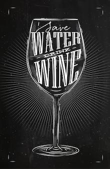 Cartel copa de vino letras ahorrar agua beber vino dibujo en estilo vintage con tiza en la pizarra