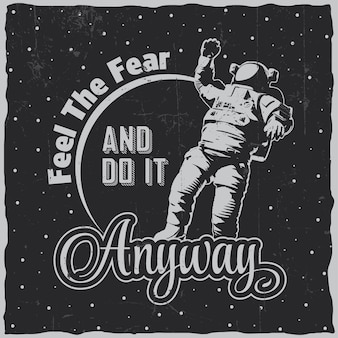Cartel del espacio cósmico con palabras siente el miedo hazlo de todos modos y astronauta