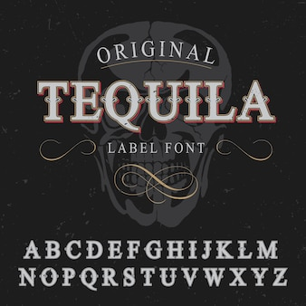 Cartel de fuente de etiqueta de tequila original con alfabeto e imagen de ilustración de calavera
