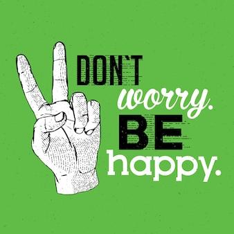 Cartel informativo de la muestra de la tableta con la frase no se preocupe, sea feliz en la ilustración verde