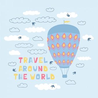 Cartel lindo con globos de aire, nubes, pájaros y letras escritas a mano viajar por el mundo. ilustración para el diseño de habitaciones infantiles.