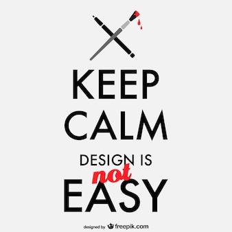 Cartel mantén la calma el diseño no es fácil
