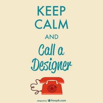 Cartel mantén la calma y llama a un diseñador