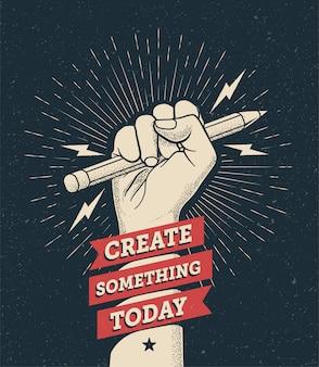 Cartel de motivación con puño de mano sosteniendo un lápiz