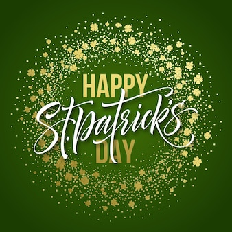 Cartel de saludo de feliz día de san patricio con texto de letras y hojas de trébol de brillo dorado. ilustración
