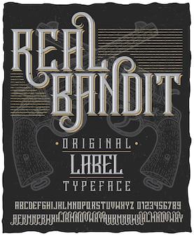 Cartel de tipografía de bandido real con dos revólveres dibujados a mano en polvo