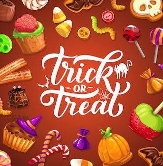 Cartel de truco o trato de halloween con letras, dibujos animados dulces y caramelos. feliz fiesta de halloween cupcakes con cerebro humano y sombrero de bruja, piruletas, gusanos de mermelada, galletas de calabaza, manzana caramelizada