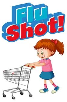 Cartel de vacuna contra la gripe en estilo de dibujos animados con una niña de pie junto al carrito de la compra