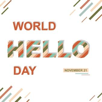 Cartel de vector de world hello day. letras de corte aisladas con rayas y sombras.