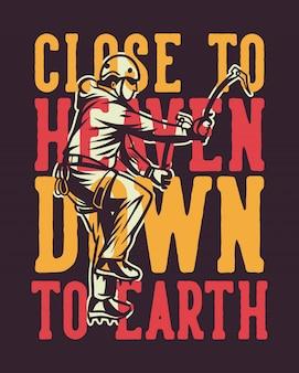 Cerca del cielo a la tierra, escalada en hielo, cartel, cita, lema, tipografía, en, estilo vintage, con, escalador, ilustración