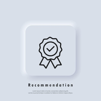 Certifique el icono de línea como se recomienda. icono de calidad premium. signo de verificación de aprobación. concepto de cliente feliz y productos o servicios de recomendación. vector eps 10. icono de interfaz de usuario. ui ux neumorfica