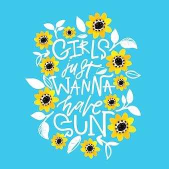 Las chicas solo quieren tener sol, tarjeta de letras con flores alrededor.