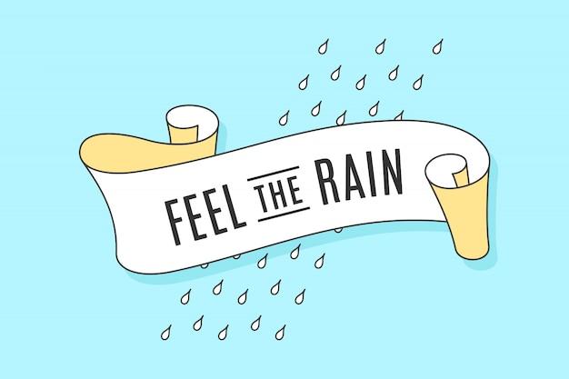 Cinta de moda antigua con texto feel the rain