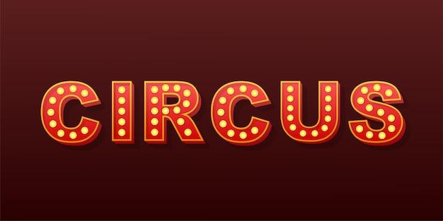 Circo de texto ligero retro. bombilla de luz retro. ilustración de stock.