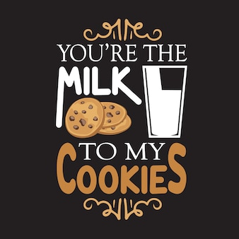 Cita de chispas de chocolate. eres la leche para mis galletas. letras