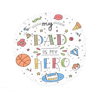 Cita del doodle del superhéroe del papá en estilo manuscrito. amor papá frase de letras.
