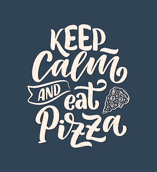 Cita de ettering dibujada a mano sobre pizza. diseño de menú tipográfico.