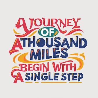 Cita inspiradora y motivadora. un viaje de mil millas comienza con un solo paso.