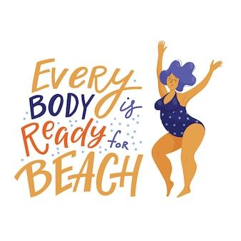 Una cita inspiradora positiva con todos los cuerpos está lista para letras de playa y una feliz mujer de talla grande en traje de baño