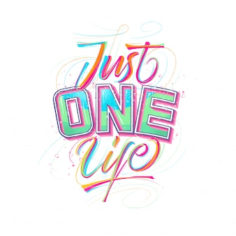 Cita inspiradora, solo una vida, letras de tipografía hechas a mano con salpicaduras de tinta